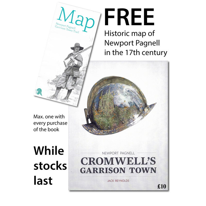 Cromwell's Garrison Town - With FREE Historical Map of Newport Pagnell